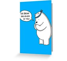 Ice Bear Believes In You - We Bare Bears - Cartoon Network Greeting Card