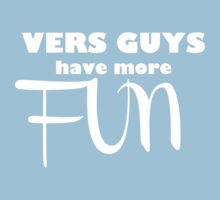 VERS GUYS have more FUN by AHakir