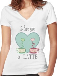 I love you a LATTE Women's Fitted V-Neck T-Shirt
