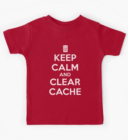 Keep calm and clear cache v2 Kids Tee