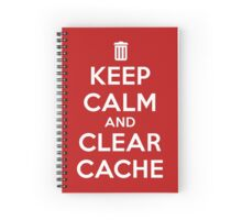 Keep calm and clear cache v2 Spiral Notebook