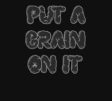 Put a Brain On It! Unisex T-Shirt