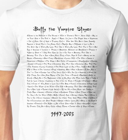 Buffy the Vampire Slayer: Episodes Unisex T-Shirt