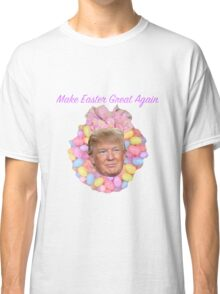 Donald, Make Easter Great Again Classic T-Shirt