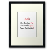 Truth? - World View (Earth) Framed Print