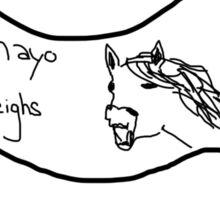 MayoNEIGHS Sticker
