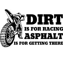 Dirt Is For Racing Photographic Print