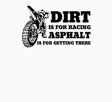 Dirt Is For Racing Unisex T-Shirt