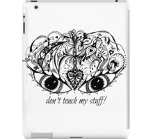 Eyes Mask - Don't Touch My Stuff! Aussie Tangle iPad Case/Skin