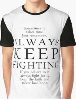Always Keep Fighting Script Graphic T-Shirt