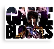 GAME, BLOUSES! Canvas Print