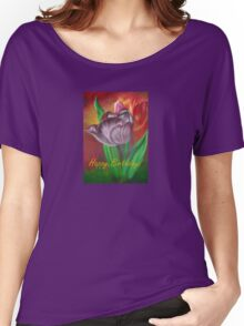Two Tulips Happy Birthday Greeting Women's Relaxed Fit T-Shirt