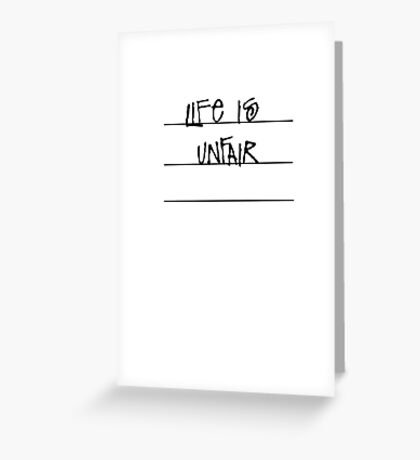 Life is unfair- Malcolm in the middle Greeting Card