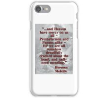 And Heaven Have Mercy On Us All - Melville iPhone Case/Skin