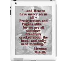 And Heaven Have Mercy On Us All - Melville iPad Case/Skin