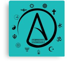 Atheist:   2000 Religions, and only YOURS is TRUE?? Canvas Print