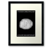It's Such A Beautiful Day Framed Print