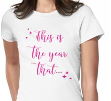 This is the year that... Womens Fitted T-Shirt