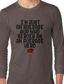 One Punch Man Saitama Quote Long Sleeve T-Shirt