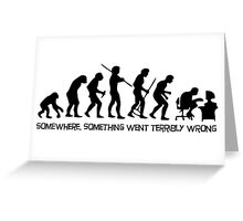 The evolution of man Greeting Card