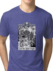 Bloodborne - Let the hunt begin Tri-blend T-Shirt