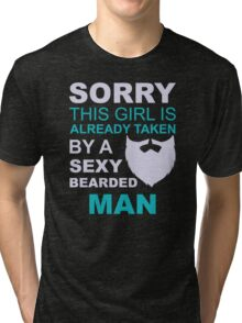 Sorry, this girl is already taken by a sexy bearded man Tri-blend T-Shirt