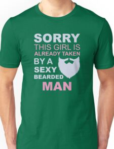 Sorry, this girl is already taken by a sexy bearded man Unisex T-Shirt