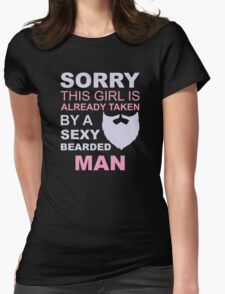 Sorry, this girl is already taken by a sexy bearded man Womens Fitted T-Shirt