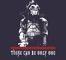 there can be only one Unisex T-Shirt