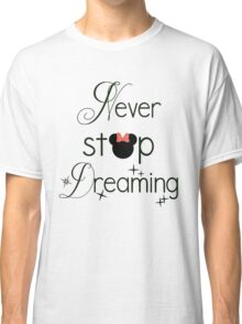 Never Stop Dreaming Minnie Classic T-Shirt