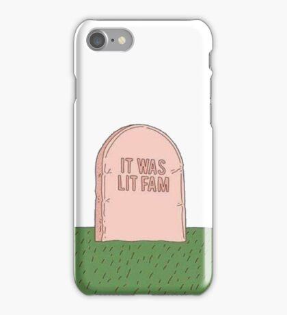 It Was Lit Fam  iPhone Case/Skin