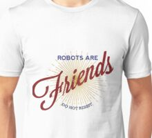 ROBOTS ARE FRIENDS Unisex T-Shirt