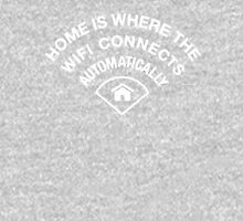 Home is where the wifi connects automatically - White Unisex T-Shirt