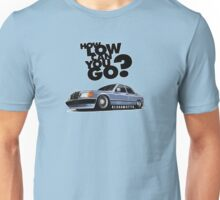 How Low can you Go? - Benz Unisex T-Shirt