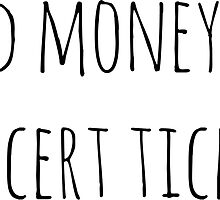 Need Money For Concert Tickets by Caspresso
