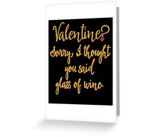 Valentine or Glass of Wine Greeting Card