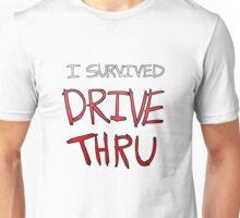 I survived DRIVE THRU Unisex T-Shirt