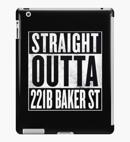 Straight Outta 221B Baker St iPad Case/Skin