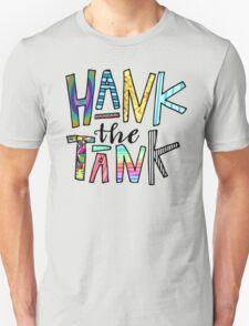 HANK the TANK! Unisex T-Shirt
