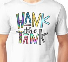 HANK the TANK! Unisex T-Shirt