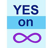 Yes on Infinity Photographic Print