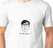 Trick, please Unisex T-Shirt