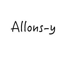 Allons-y by Gina Mieczkowski