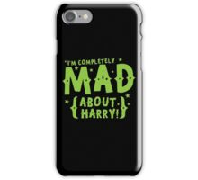 I'm completely mad about HARRY iPhone Case/Skin