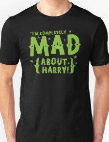 I'm completely mad about HARRY T-Shirt