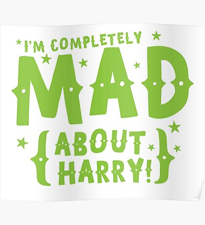 I'm completely mad about HARRY Poster