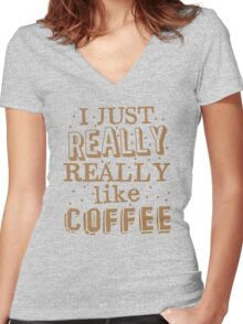 I just REALLY REALLY like coffee Women's Fitted V-Neck T-Shirt