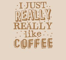 I just REALLY REALLY like coffee Womens Fitted T-Shirt