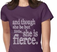 She is Fierce Shakespeare Womens Fitted T-Shirt