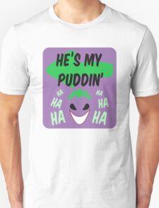 He's my puddin Unisex T-Shirt